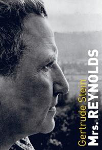 Gertrude Stein - Mrs Reynolds.