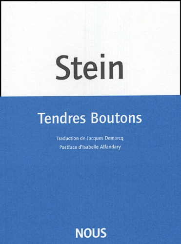 Gertrude Stein - Tendres boutons.