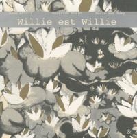 Gertrude Stein et Anne Attali - Willie est Willie.