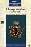 Gertrude Stolwitzer - Le baroque autrichien au XVIIe siècle.