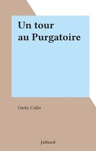 Gerty Colin - Un tour au Purgatoire.