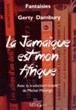 Gerty Dambury - La Jamaïque est mon Afrique.