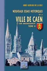 Meilleurs forums ebook télécharger des ebooks Nouveaux essais historiques sur la ville de Caen et son arrondissement  - Tome 2 (Litterature Francaise)