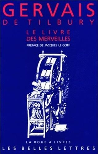 Gervais de Tilbury - Le livre des merveilles.