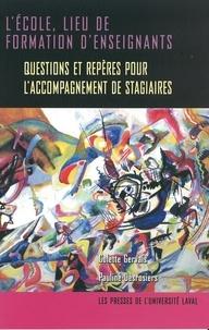 Gervais et  Desrosiers - Ecole: lieu de formation d'enseignants - Questions et repères pour l'accompagnement de stagiaires.
