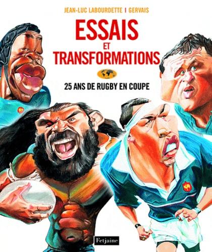 Gervais et Jean-Luc Labourdette - Essais et transformations - 25 ans de rugby en coupe.