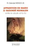 Gervais Mendo Zé - Apparition de Marie à Yaoundé Nsimalen - Entre le doute et la foi.