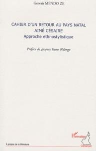 Gervais Mendo Zé - Cahier d'un retour au pays natal, Aimé Césaire - Approche ethnostylistique.