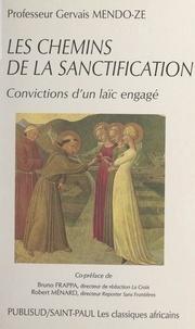 Gervais Mendo-Ze et Bruno Frappa - Les chemins de la sanctification - Convictions d'un Laïc engagé.