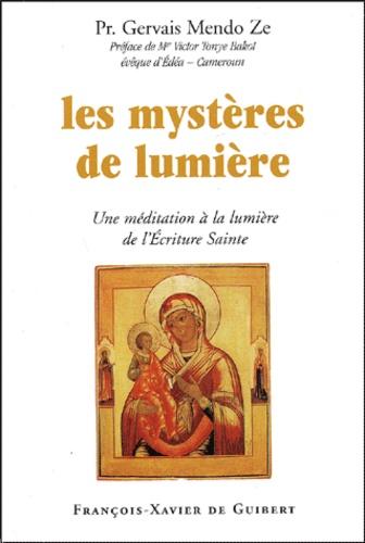 Gervais Mendo Zé - Les mystères de lumière - Une méditation à la lumière de l'Ecriture Sainte.