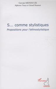 Gervais Mendo Zé - S... comme stylistiques - Propositions pour l'ethnostylistique.