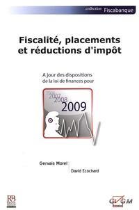 Gervais Morel et David Ecochard - Fiscalité, placements et réductions d'impôt.