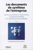 Gervais Morel et Olivier Arthaud - Les documents de synthèse de l'entreprise - Aide à la lecture de la liasse fiscale, à l'analyse financière et é l'évaluation de l'entreprise.