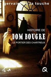 Gervaise de la Touche - Dom Bougre, portier des Chartreux.