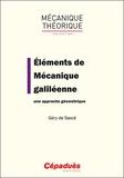 Géry de Saxcé - Eléments de mécanique galiléenne - Une approche géométrique.