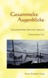 Gesammelte Augenblicke - Deutschsprachige Haikus der Gegenwart.