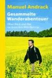 Gesammelte Wanderabenteuer - Warum Wandern glücklich macht.