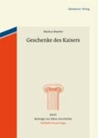 Geschenke des Kaisers - Studien zur Chronologie, zu den Empfängern und zu den Gegenständen der kaiserlichen Vergrabungen im 4. Jahrhundert n. Chr..