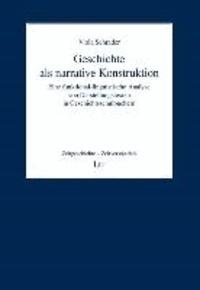 Geschichte als narrative Konstruktion - Eine funktional-linguistische Analyse von Darstellungstexten in Geschichtsschulbüchern.