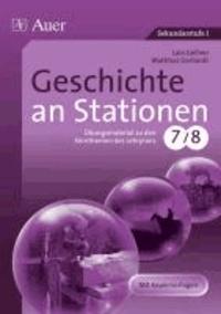 Geschichte an Stationen 7/8 - Übungsmaterial zu den Kernthemen des Lehrplans. Mit Kopiervorlagen.