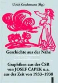 Geschichte aus der Nähe. Graphiken aus der CSR von Josef Capek u.a. aus der Zeit von 1933-1938 - Politisches Sachbuch.