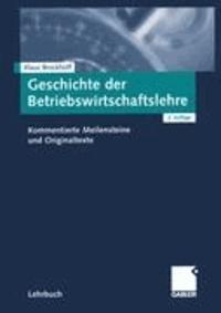 Geschichte der Betriebswirtschaftslehre - Kommentierte Meilensteine und Originaltexte.