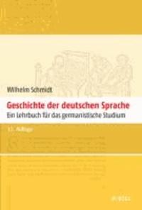 Geschichte der deutschen Sprache - Ein Lehrbuch für das germanistische Studium.