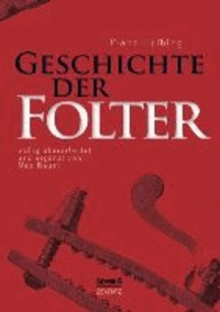 Geschichte der Folter.