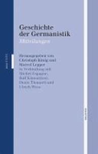 Geschichte der Germanistik. Mitteilungen 43/44 - Historische Zeitschrift für die Philologien.
