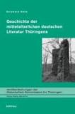 Geschichte der mittelalterlichen deutschen Literatur Thüringens.