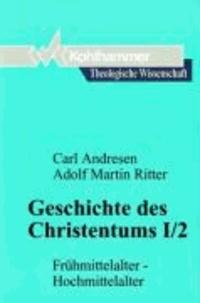 Geschichte des Christentums I/2 - Frühmittelalter - Hochmittelalter.