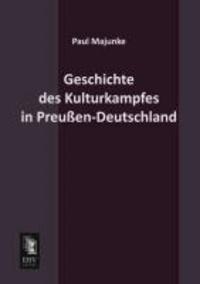 Geschichte des Kulturkampfes in Preußen-Deutschland.
