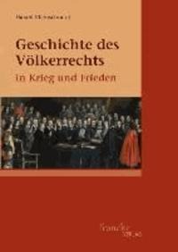 Geschichte des Völkerrechts in Krieg und Frieden.