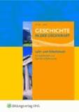 Geschichte in der Gegenwart. Lehr- und Fachbuch - Lehr- und Arbeitsbuch für Geschichte/Gemeinschaftskunde an beruflichen Gymnasien.