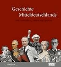 Geschichte Mitteldeutschlands - Von Herrschern, Hexen und Spionen.