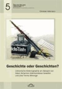 """Geschichte oder Geschichten? Literarische Historiographie am Beispiel von Adam Scharrers """"Vaterlandslose Gesellen"""" und Uwe Timms """"Morenga""""."""