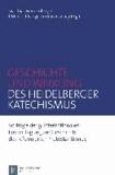 Geschichte und Wirkung des Heidelberger Katechismus - Vorträge der 9. Internationalen Emder Tagung zur Geschichte des reformierten Protestantismus.