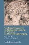Geschichtsbewusstsein und Zukunftserwartung in Pietismus und Erweckungsbewegung.