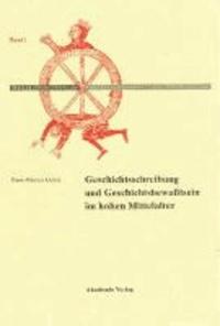 Geschichtschreibung und Geschichtsbewußtsein im hohen Mittelalter.