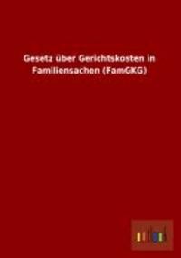 Gesetz über Gerichtskosten in Familiensachen (FamGKG).