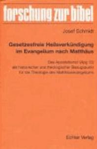 Gesetzesfreie Heilsverkündigung im Evangelium nach Matthäus - Das Apostelkonzil (Apg 15) als historischer und theologischer Bezugspunkt für die Theologie des Matthäusevangeliums.