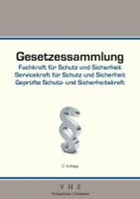 Gesetzessammlung Fachkraft für Schutz und Sicherheit - Geprüfte Schutz und Sicherheitskraft.