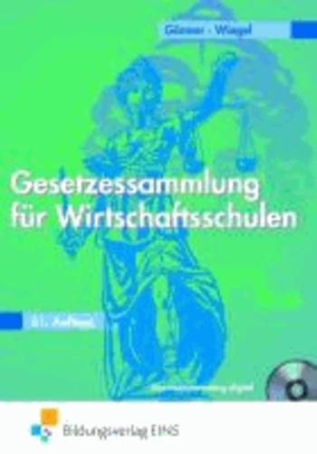 Gesetzessammlung für Wirtschaftsschulen - Lehr-/Fachbuch.