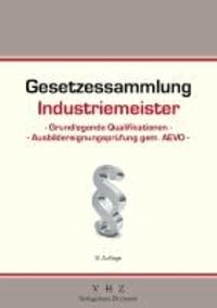 Gesetzessammlung Industriemeister - Grundlegende Qualifikationen.