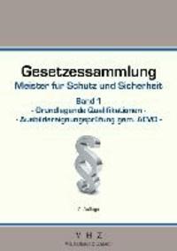 Gesetzessammlung Meister für Schutz und Sicherheit Band 1 - Grundlegende Qualifikationen.