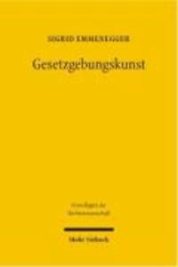 Gesetzgebungskunst - Gute Gesetzgebung als Gegenstand einer legislativen Methodenbewegung in der Rechtswissenschaft um 1900 - Zur Geschichte der Gesetzgebungslehre.