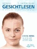 Gesichtlesen - Face Reading - Krankheiten sehen und verstehen.