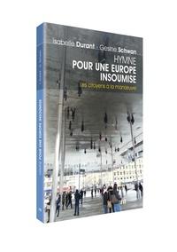 Gesine Schwan et Isabelle Durant - Hymne pour une Europe insoumise. - Les citoyens à la manoeuvre.