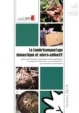 GESPER - Le lombricompostage domestique et micro-collectif - Aperçu des solutions techniques et des applications à l'usage des collectivités, des prescripteurs, des fournisseurs de matériel.