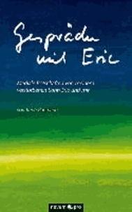 Gespräche mit Eric - Mediale Botschaften von meinem verstorbenen Sohn Eric und mir.
